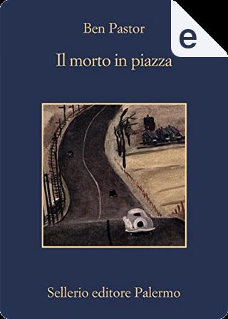 Il morto in piazza by Ben Pastor