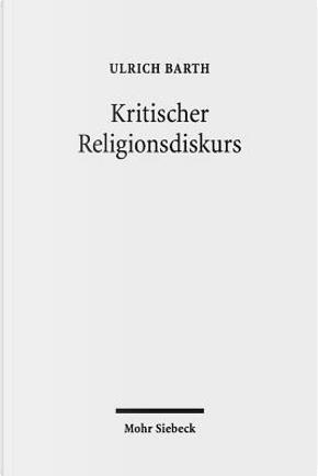 Kritischer Religionsdiskurs by Ulrich Barth