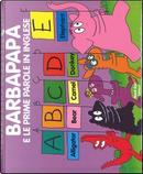 Barbapapà e le mie prime parole in inglese. Ediz. a colori by Talus Taylor