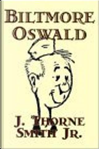 Biltmore Oswald by David Bischoff, J. Thorne Smith