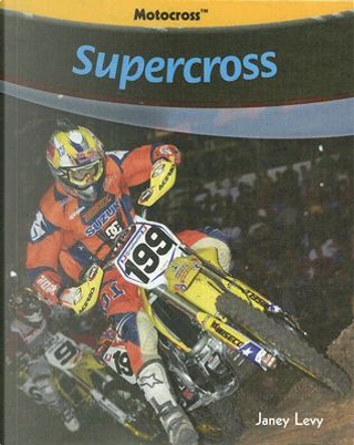 Supercross by Janey Levy