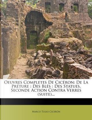Oeuvres Completes de Ciceron by Marcus Tullius Cicero