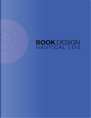 Nautical Log by Book Design Ltd.