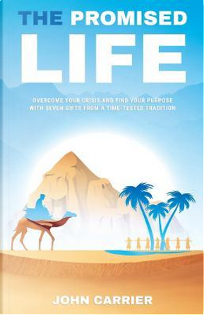 The Promised Life by John Carrier