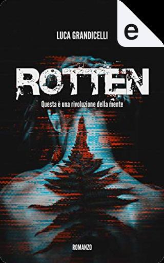 Rotten by Luca Grandicelli