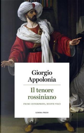 Il tenore rossiniano by Giorgio Appolonia