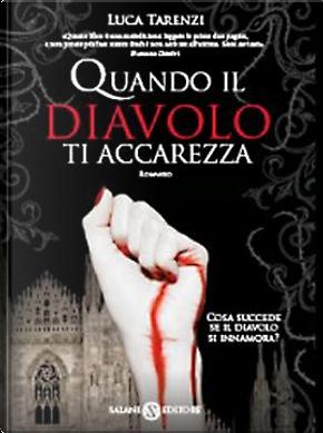 Quando il diavolo ti accarezza by Luca Tarenzi