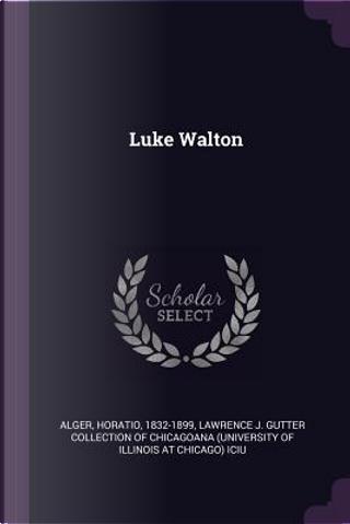 Luke Walton by Horatio Alger