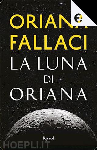 La luna di Oriana by Oriana Fallaci