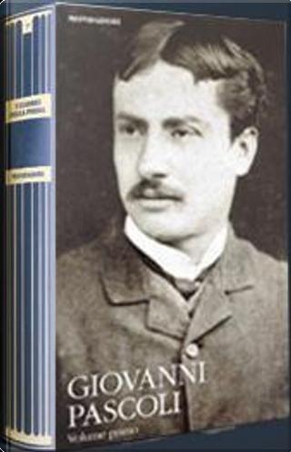 Poesie e Prose scelte - Volume primo by Giovanni Pascoli