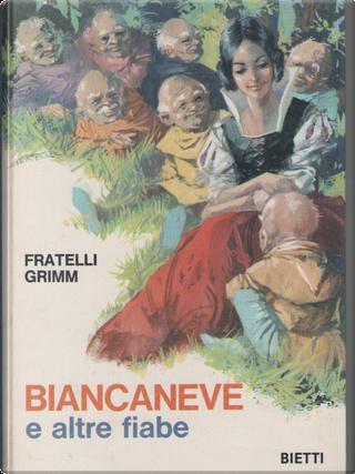 Biancaneve e altre fiabe by Jakob Grimm, Wilhelm Grimm