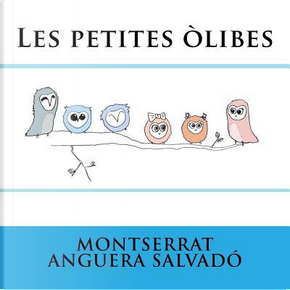 Les Petites Òlibes by Montserrat Anguera