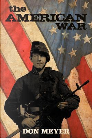 The American War by Don Meyer