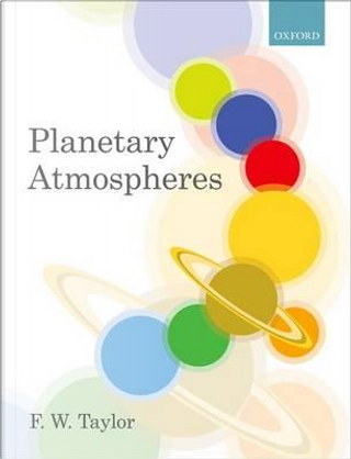 Planetary Atmospheres by F.W. Taylor