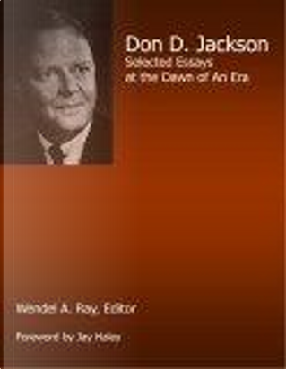 Don D. Jackson by Jackson, Wendel A. Ray, Don D. Jackson, Wendel A., Don D./ Ray