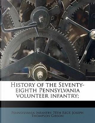 History of the Seventy-Eighth Pennsylvania Volunteer Infantry; by Pennsylvania Infantry 78th Regt
