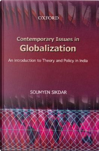 Contemporary Issues in Globalization by Professor Soumyen Sikdar
