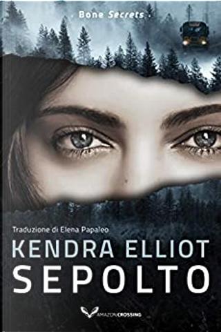 Sepolto by Kendra Elliot