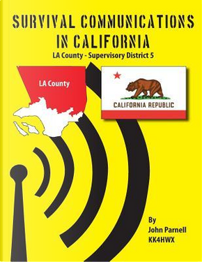 Survival Communications in California by John Parnell