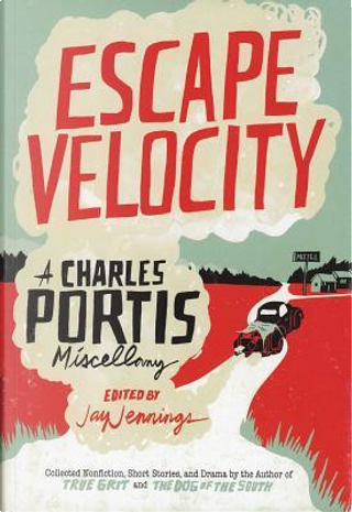 Escape Velocity by Charles Portis