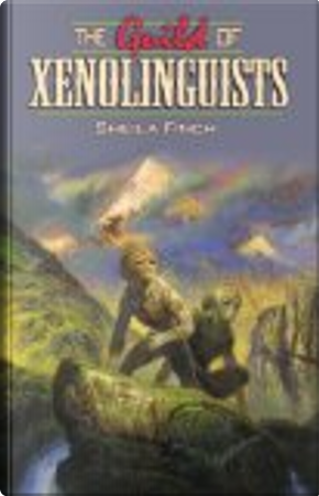 The Guild of Xenolinguists by Sheila Finch