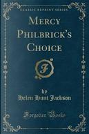 Mercy Philbrick's Choice (Classic Reprint) by Helen Hunt Jackson