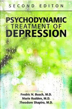 Psychodynamic Treatment of Depression by Fredric N., M.D. Busch