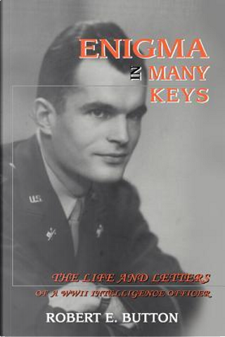 Enigma In Many Keys by Robert E. Button