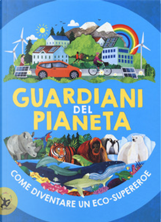 Guardiani del pianeta by Clive Gifford