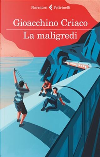 La Maligredi by Gioacchino Criaco