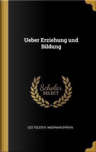 Ueber Erziehung Und Bildung by Leo Tolstoy