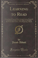 Learning to Read by Jacob Abbott