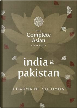 The Complete Asian Cookbook India & Pakistan by Charmaine Solomon