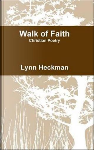 Walk of Faith by Lynn Heckman