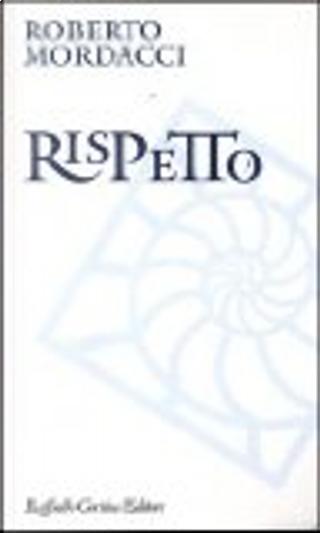 Rispetto by Roberto Mordacci
