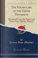 The Vocabulary of the Greek Testament by James Hope Moulton