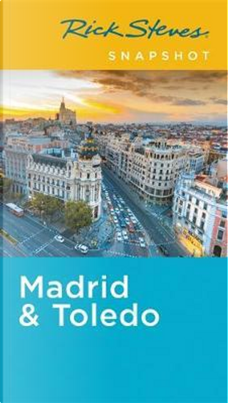 Rick Steves Snapshot Madrid & Toledo (Fifth Edition) by RICK STEVES