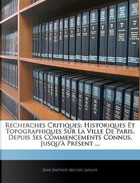 Recherches Critiques by Jean Baptiste Michel Jaillot