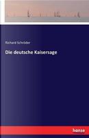 Die deutsche Kaisersage by Richard Schröder