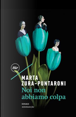Noi non abbiamo colpa by Marta Zura-Puntaroni