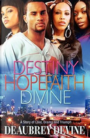 Destiny Hope Faith Divine by Deaubrey Devine