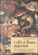 I cibi di Roma imperiale by Gianni Gentilini