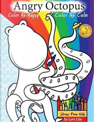 Angry Octopus Color Me Happy, Color Me Calm by Lori Lite