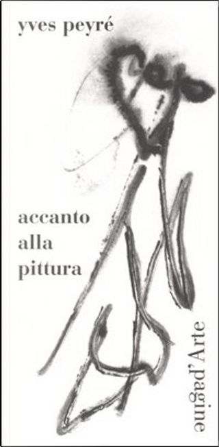 Accanto alla pittura by Yves Peyré