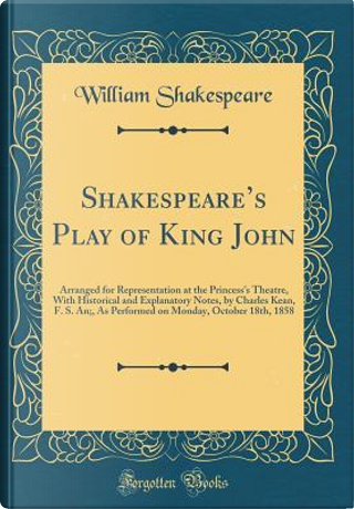 Shakespeare's Play of King John by William Shakespeare