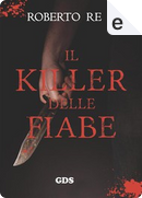 Il killer delle fiabe by Roberto Re