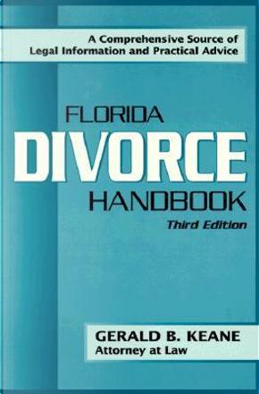 Florida Divorce Handbook by Gerald B. Keane