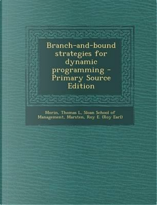 Branch-And-Bound Strategies for Dynamic Programming by Thomas L Morin
