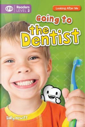 Going to the Dentist by Sally Hewitt