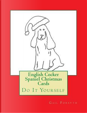 English Cocker Spaniel Christmas Cards by Gail Forsyth